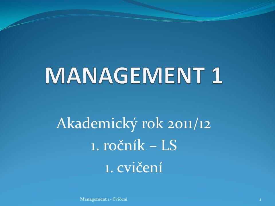 Akademický rok 2011/12 1. ročník – LS 1. cvičení