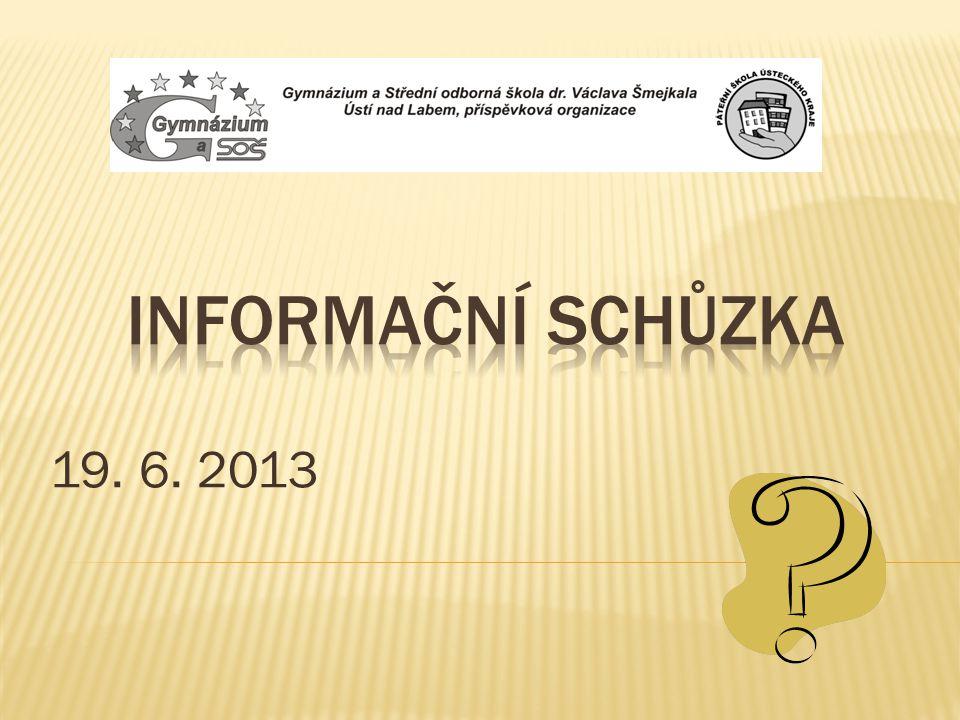 Informační SCHŮZKA 19. 6. 2013