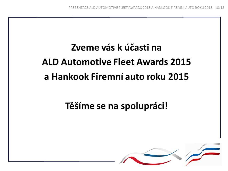 Zveme vás k účasti na ALD Automotive Fleet Awards 2015 a Hankook Firemní auto roku 2015 Těšíme se na spolupráci!