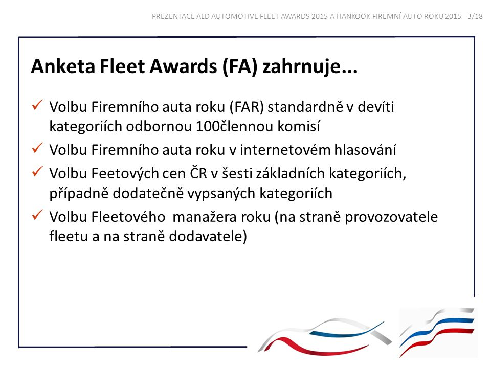 Anketa Fleet Awards (FA) zahrnuje...