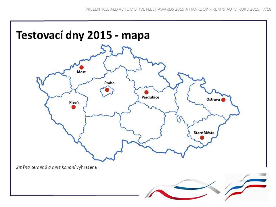 Testovací dny 2015 - mapa Změna termínů a míst konání vyhrazena