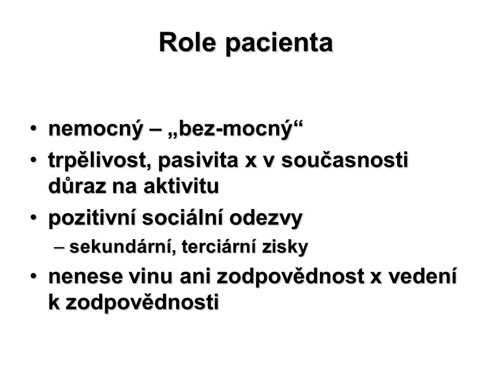 """Role pacienta nemocný – """"bez-mocný"""