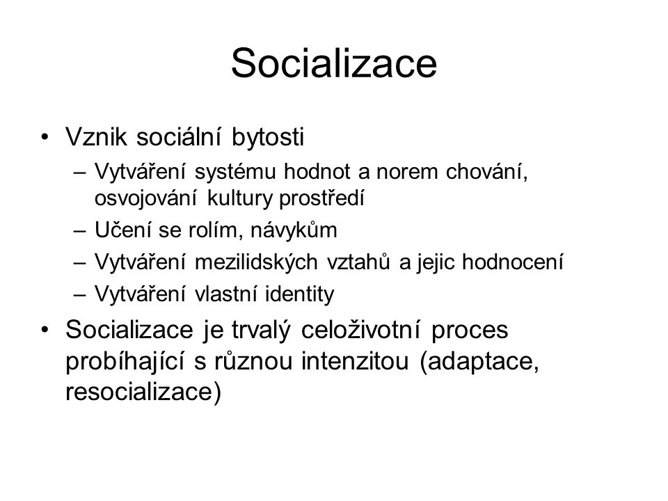 Socializace Vznik sociální bytosti