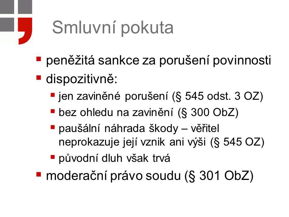 Smluvní pokuta peněžitá sankce za porušení povinnosti dispozitivně: