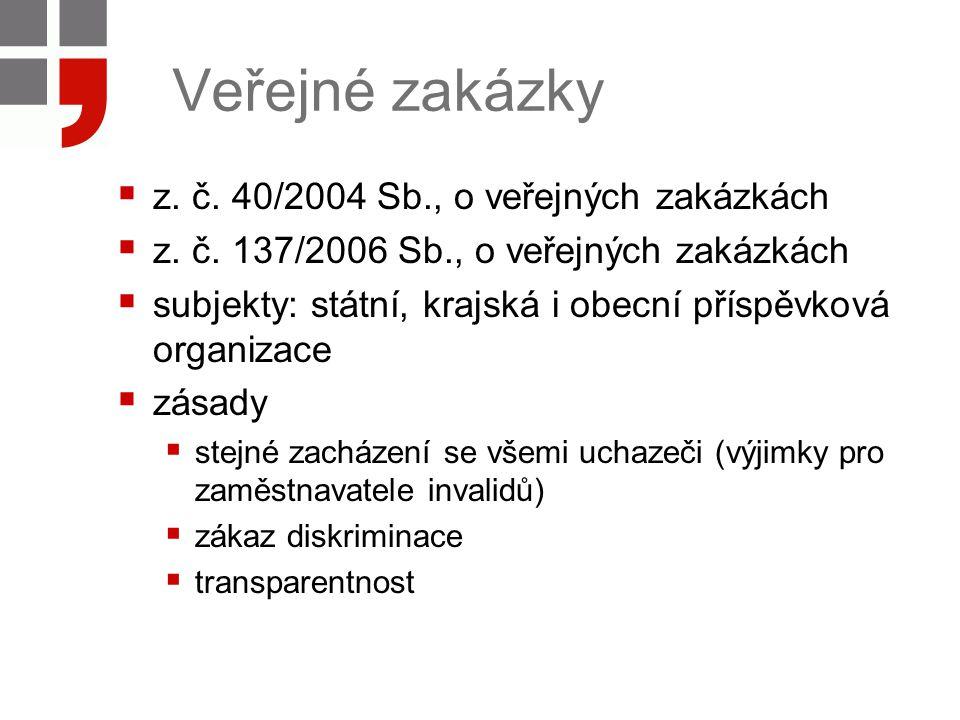 Veřejné zakázky z. č. 40/2004 Sb., o veřejných zakázkách