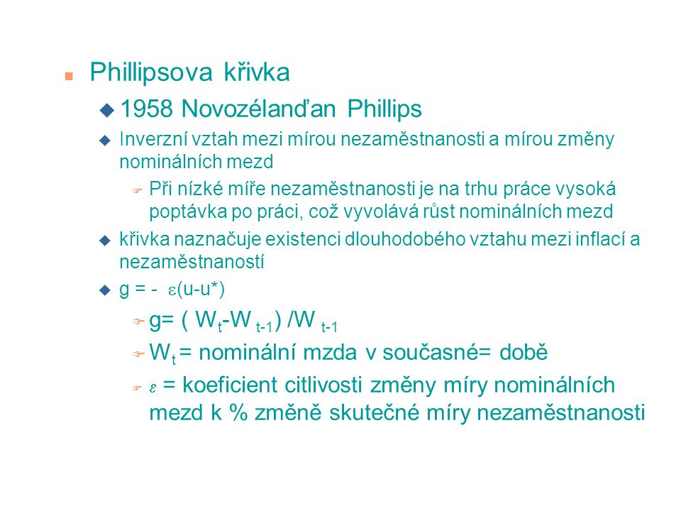 Phillipsova křivka 1958 Novozélanďan Phillips g= ( Wt-W t-1) /W t-1