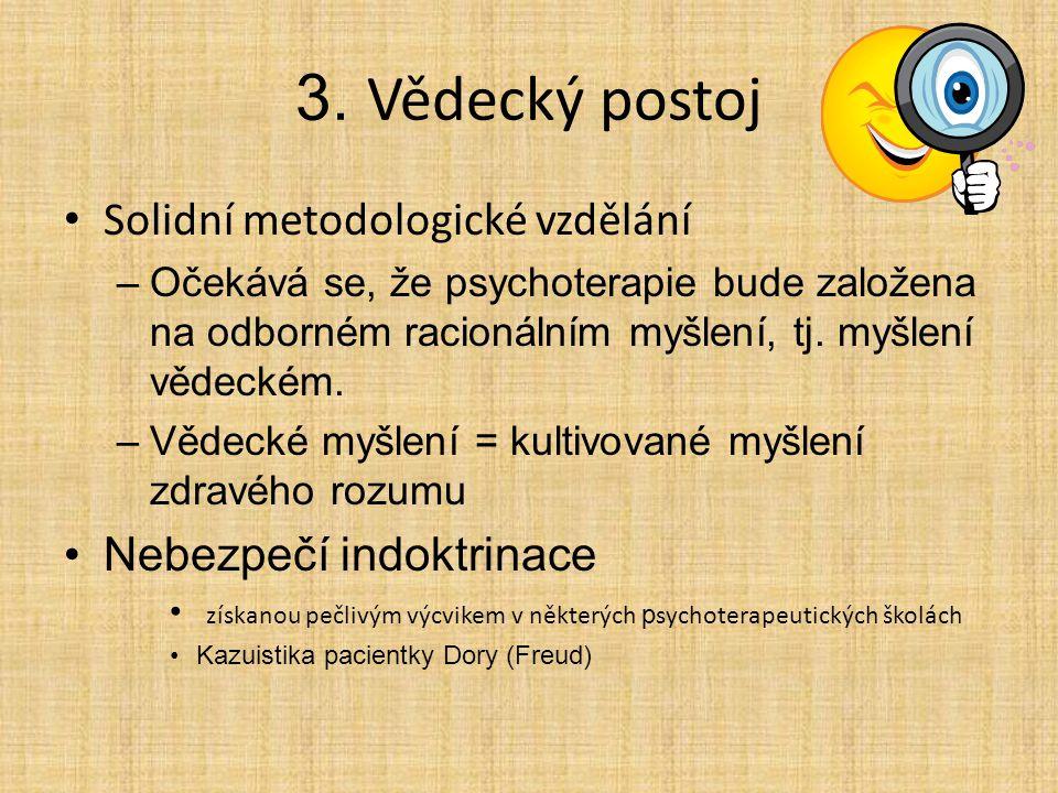 3. Vědecký postoj Solidní metodologické vzdělání