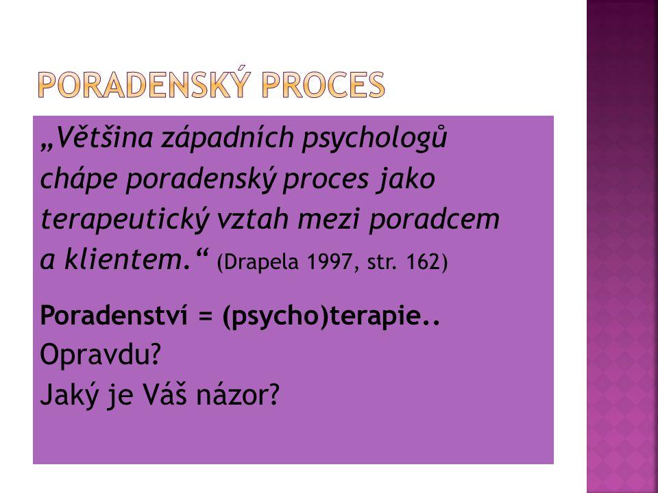 """Poradenský proces """"Většina západních psychologů"""