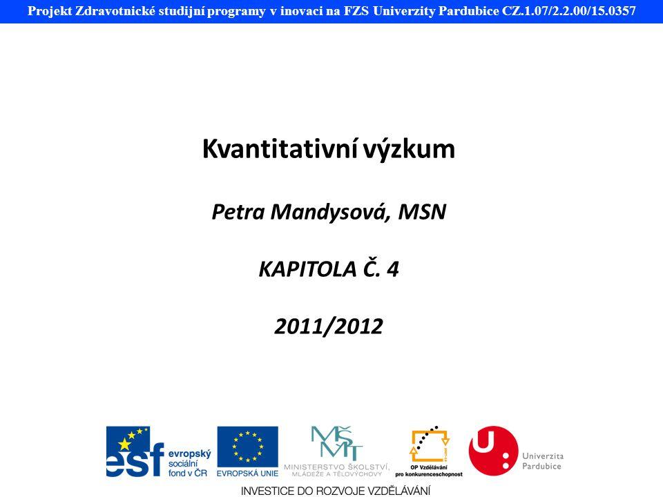 Kvantitativní výzkum Petra Mandysová, MSN KAPITOLA Č. 4 2011/2012