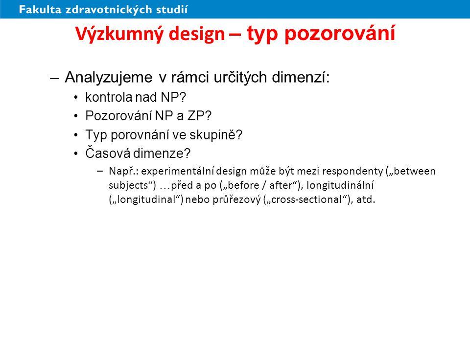 Výzkumný design – typ pozorování