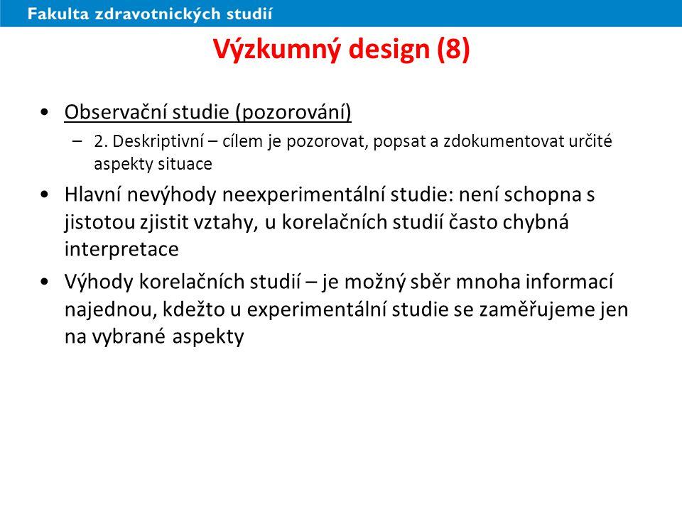Výzkumný design (8) Observační studie (pozorování)
