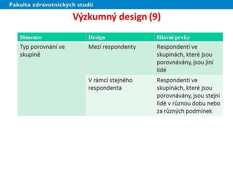 Výzkumný design (9) Typ porovnání ve skupině Mezi respondenty