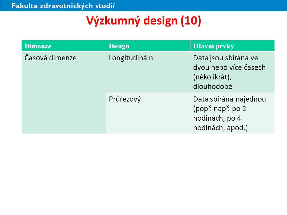 Výzkumný design (10) Časová dimenze Longitudinální