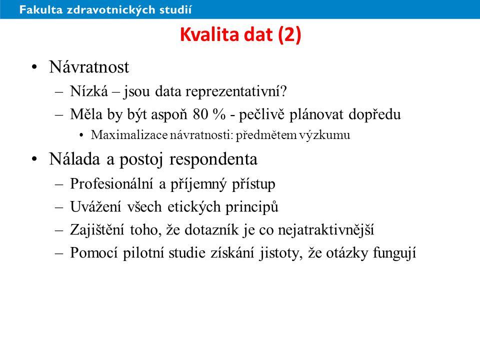 Kvalita dat (2) Návratnost Nálada a postoj respondenta