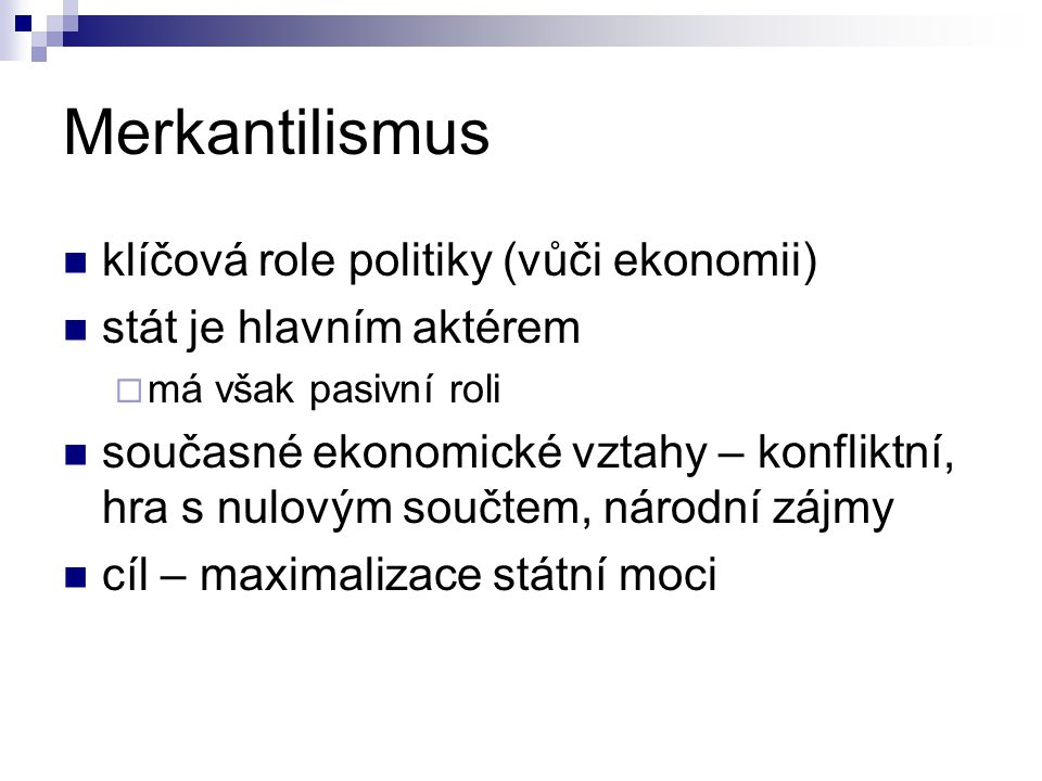 Merkantilismus klíčová role politiky (vůči ekonomii)