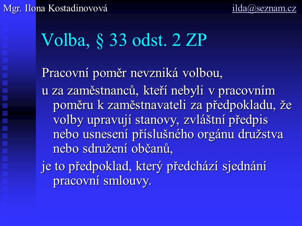 Volba, § 33 odst. 2 ZP Pracovní poměr nevzniká volbou,
