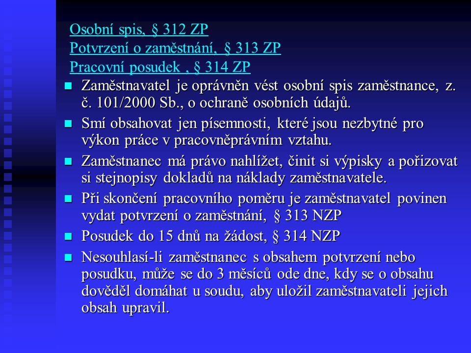 Osobní spis, § 312 ZP Potvrzení o zaměstnání, § 313 ZP Pracovní posudek , § 314 ZP