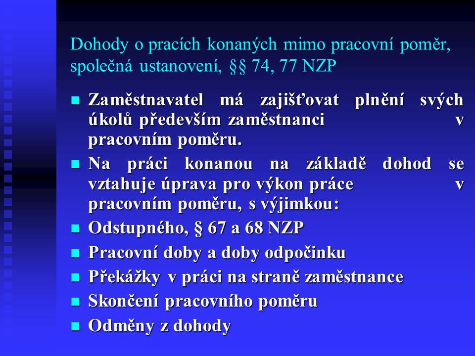 Dohody o pracích konaných mimo pracovní poměr, společná ustanovení, §§ 74, 77 NZP