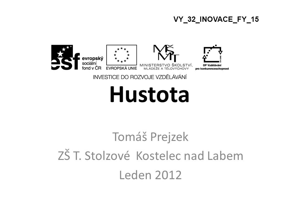 Tomáš Prejzek ZŠ T. Stolzové Kostelec nad Labem Leden 2012