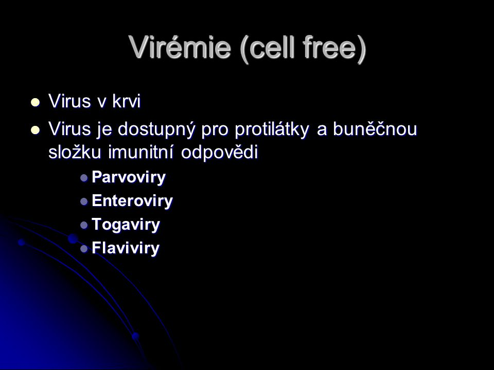 Virémie (cell free) Virus v krvi