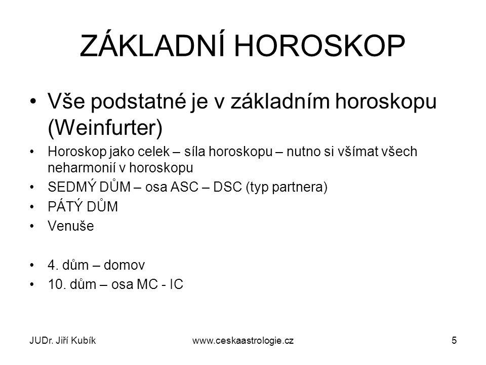 ZÁKLADNÍ HOROSKOP Vše podstatné je v základním horoskopu (Weinfurter)
