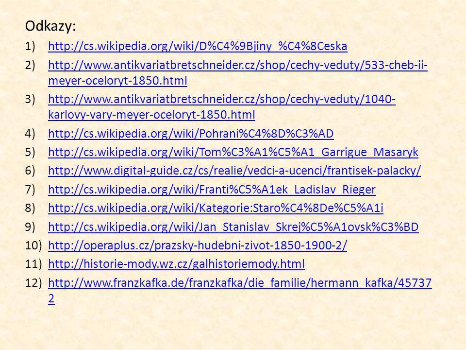 Odkazy: http://cs.wikipedia.org/wiki/D%C4%9Bjiny_%C4%8Ceska