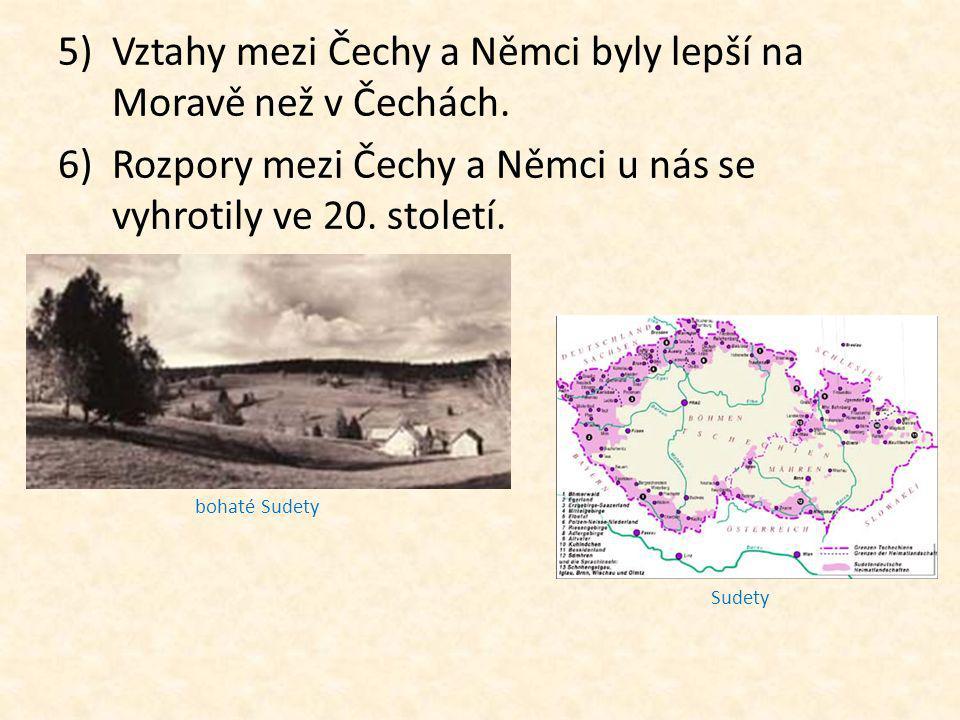 Vztahy mezi Čechy a Němci byly lepší na Moravě než v Čechách.