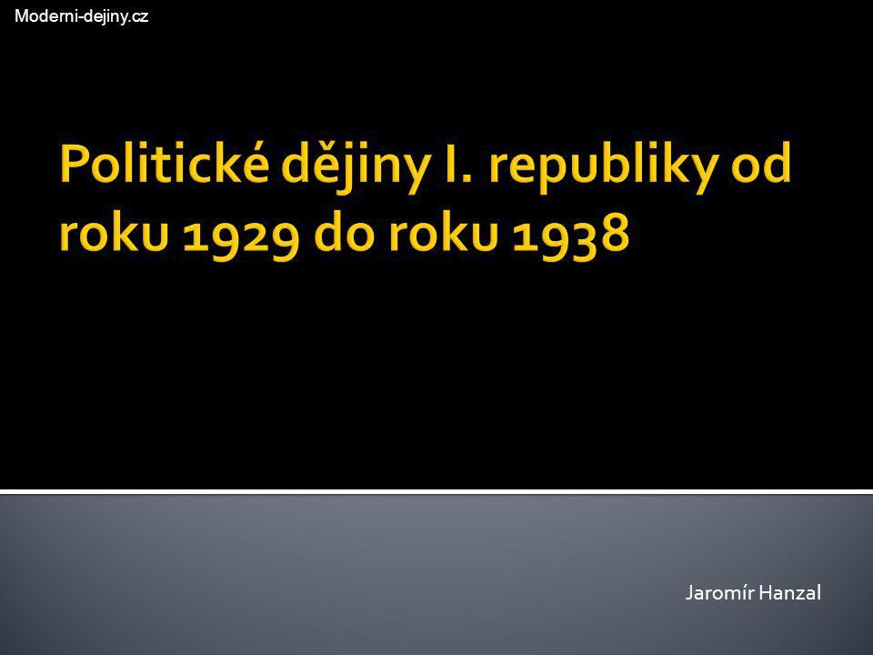 Politické dějiny I. republiky od roku 1929 do roku 1938