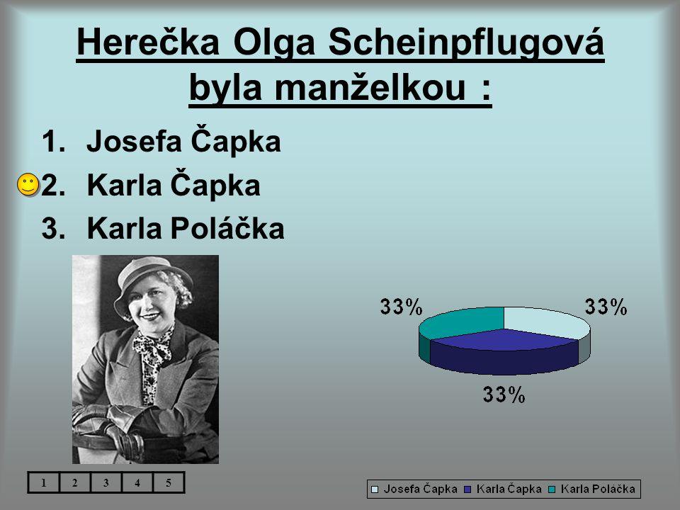 Herečka Olga Scheinpflugová byla manželkou :