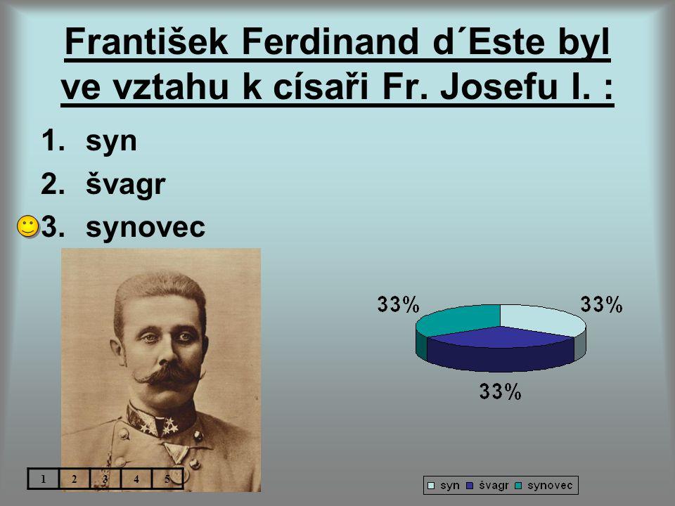 František Ferdinand d´Este byl ve vztahu k císaři Fr. Josefu I. :