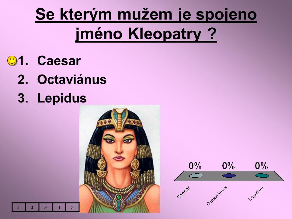 Se kterým mužem je spojeno jméno Kleopatry