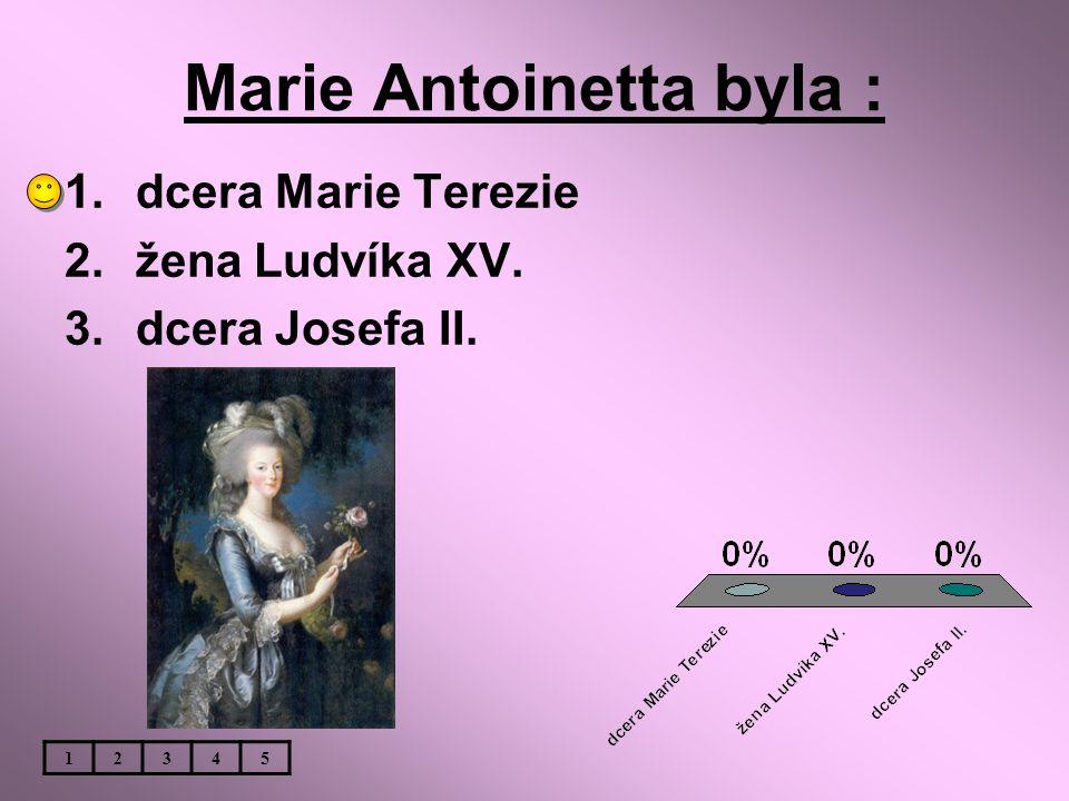 Marie Antoinetta byla :