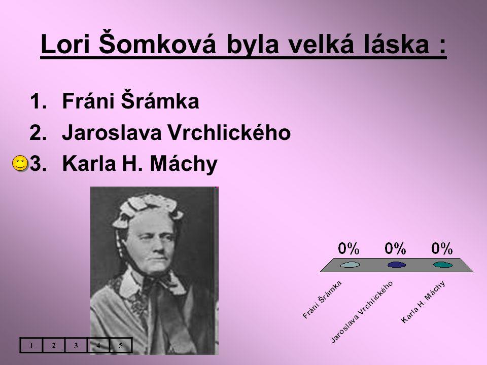Lori Šomková byla velká láska :