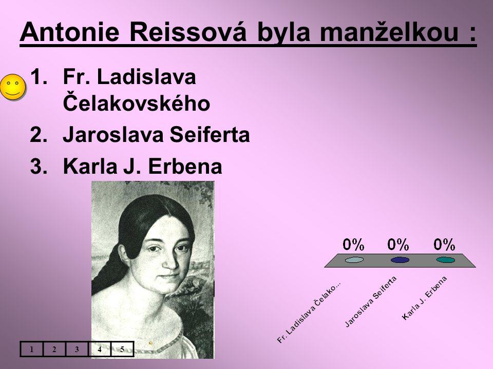 Antonie Reissová byla manželkou :