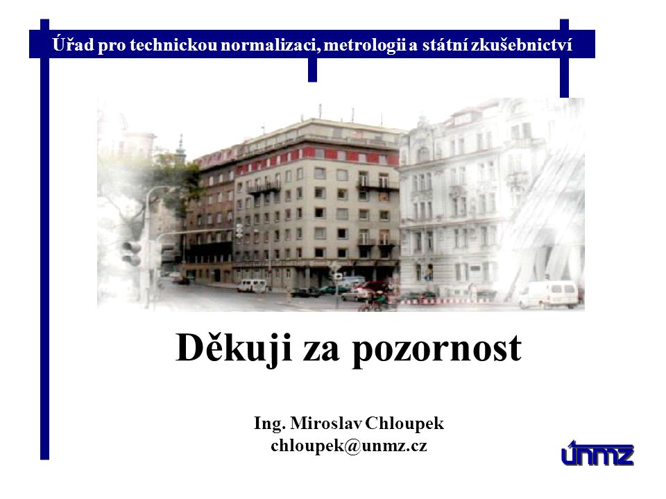 Ing. Miroslav Chloupek chloupek@unmz.cz