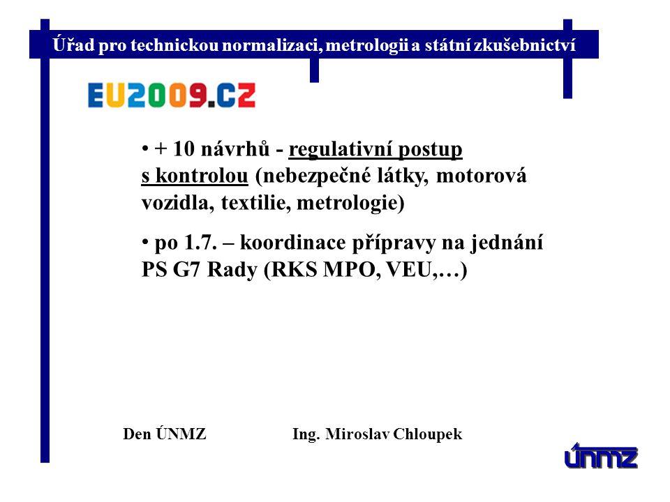po 1.7. – koordinace přípravy na jednání PS G7 Rady (RKS MPO, VEU,…)