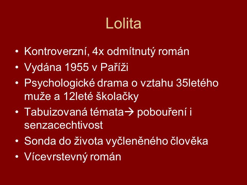 Lolita Kontroverzní, 4x odmítnutý román Vydána 1955 v Paříži