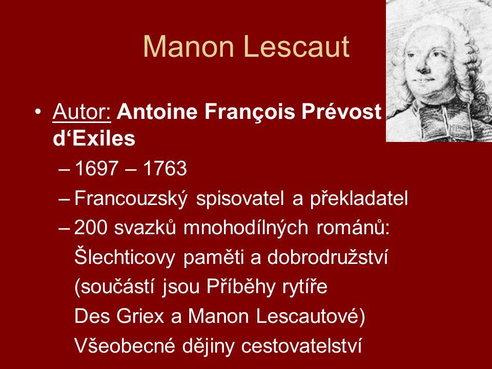 Manon Lescaut Autor: Antoine François Prévost d'Exiles 1697 – 1763
