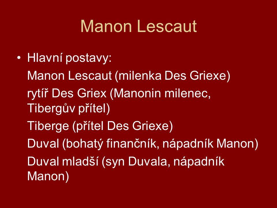 Manon Lescaut Hlavní postavy: Manon Lescaut (milenka Des Griexe)