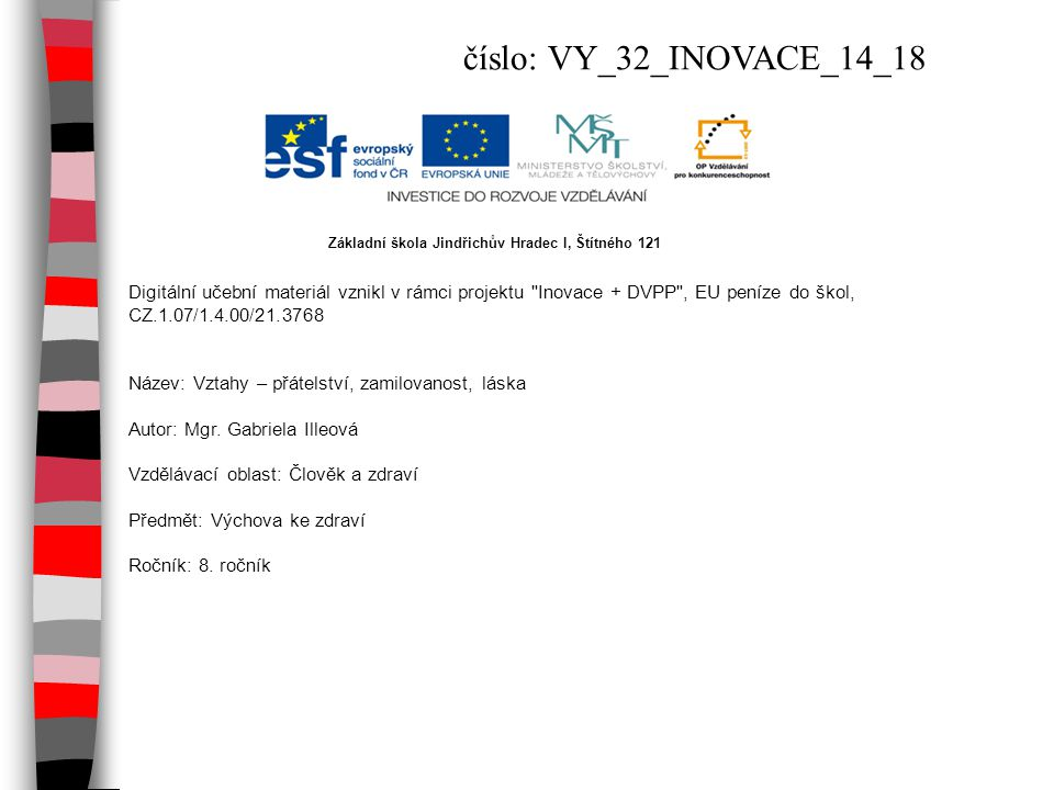 číslo: VY_32_INOVACE_14_18 Základní škola Jindřichův Hradec I, Štítného 121.