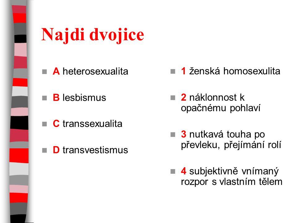 Najdi dvojice A heterosexualita 1 ženská homosexulita B lesbismus