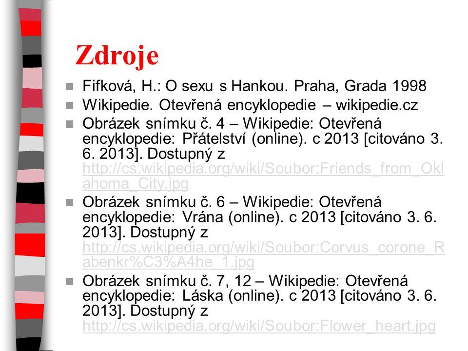 Zdroje Fifková, H.: O sexu s Hankou. Praha, Grada 1998