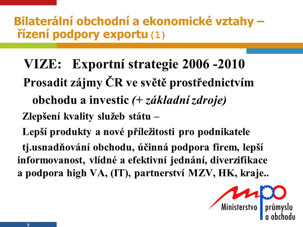 Bilaterální obchodní a ekonomické vztahy – řízení podpory exportu(1)