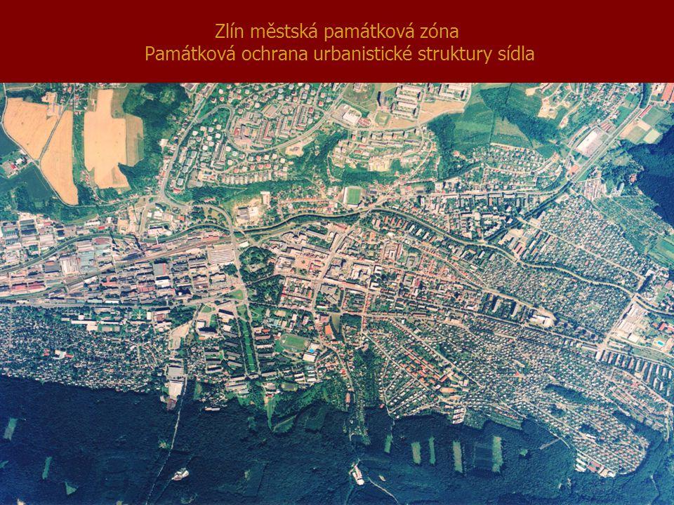 Zlín městská památková zóna Památková ochrana urbanistické struktury sídla