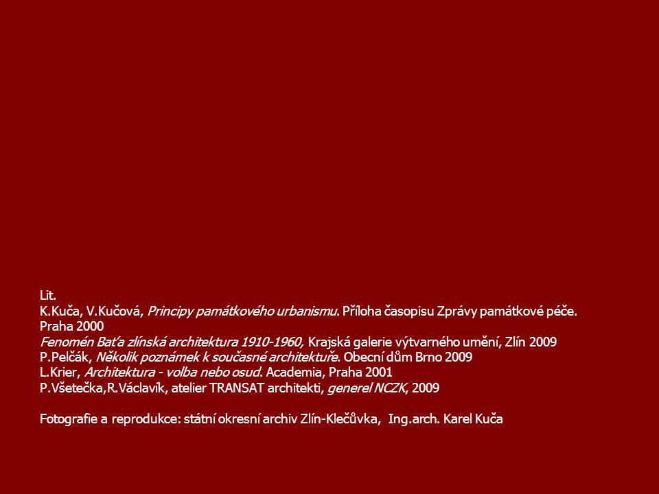 Lit. K.Kuča, V.Kučová, Principy památkového urbanismu. Příloha časopisu Zprávy památkové péče. Praha 2000.