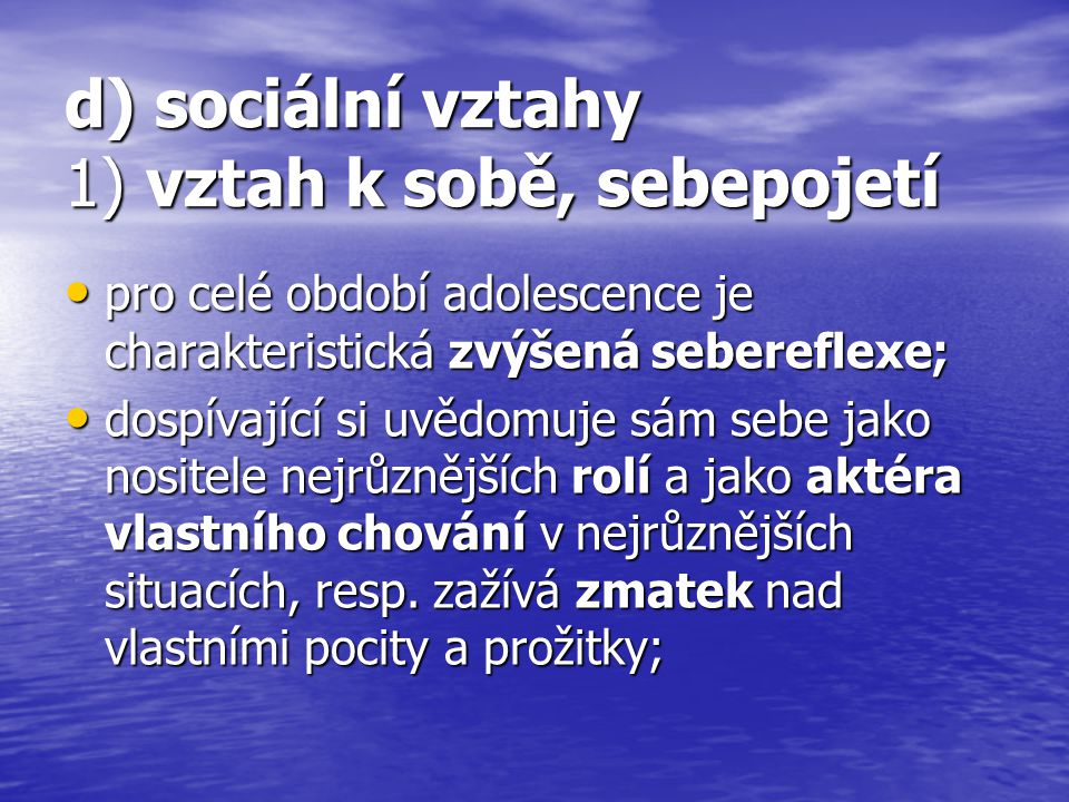 d) sociální vztahy 1) vztah k sobě, sebepojetí