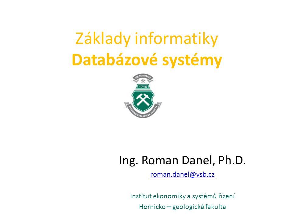 Základy informatiky Databázové systémy