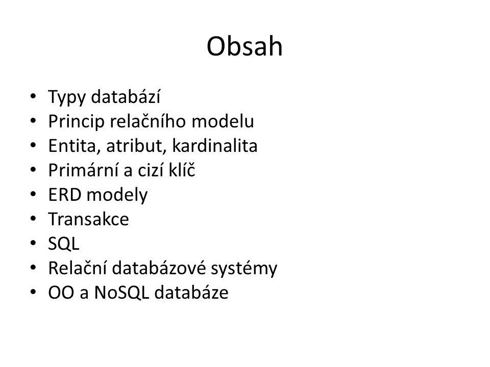 Obsah Typy databází Princip relačního modelu