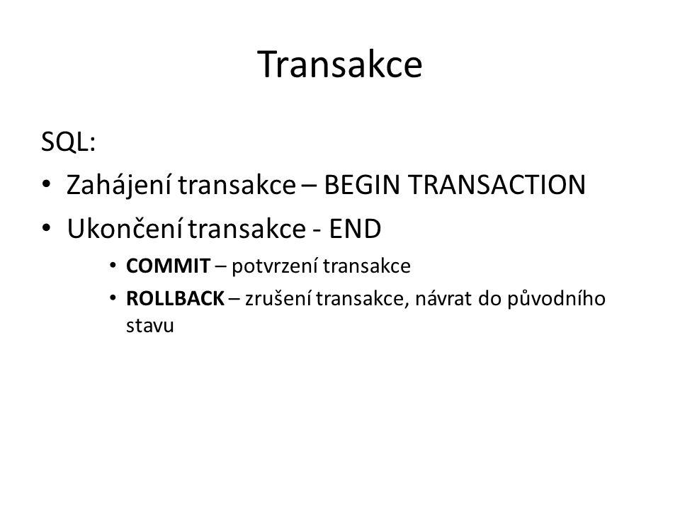 Transakce SQL: Zahájení transakce – BEGIN TRANSACTION