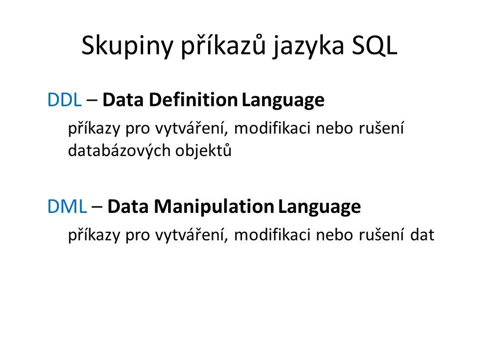 Skupiny příkazů jazyka SQL
